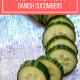 Homemade Danish Cucumbers