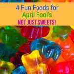 FOUR Fun & Tasty Foods for April Fools