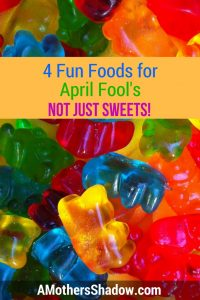 Sweets & Not Sweets to Trick on April Fools!