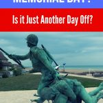 Memorial Day is FOR?