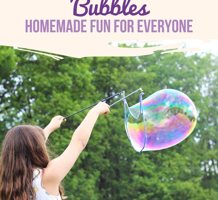 BEST Homemade Bubbles