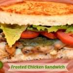 Frosted Chicken Sandwich
