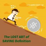 The Lost Art of Saving – Definition