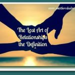 The Lost Art of Relationships – The Definition
