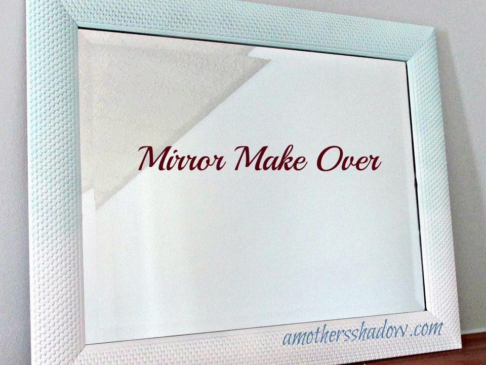 Mirror Make Over