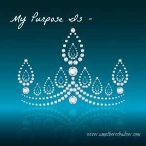 My Purpose Is -