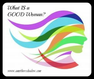 What IS a Good Woman2