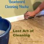 The Lost Art of Cleaning – Baseboard Cleaning Hacks