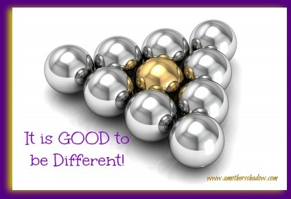 It is GOOD to be different