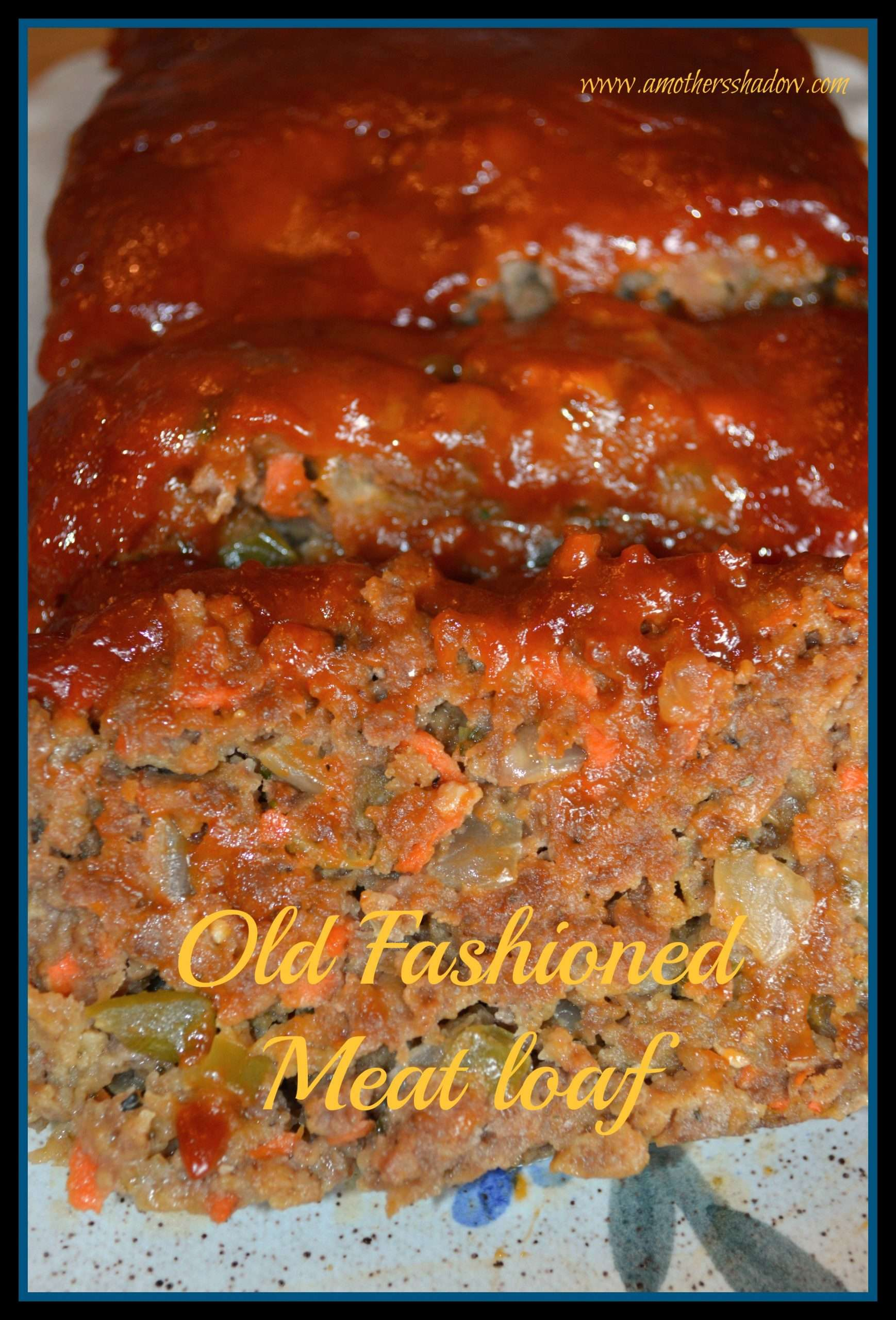 Old Fashioned Moist Meatloaf