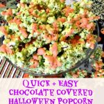 Quick & Easy Chocolate Covered Halloween Popcorn