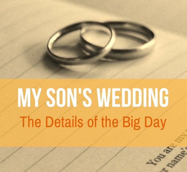 My son's wedding and the details