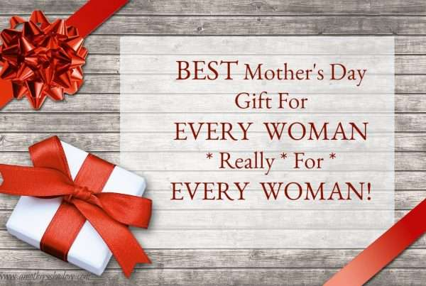 Mother's Day Gift Ideas for ALL Women