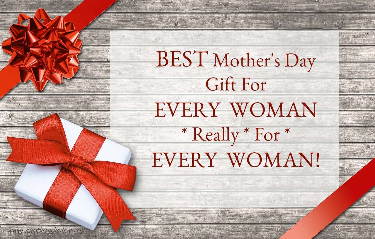 The PERFECT Mother's Day gift for EVERY Woman