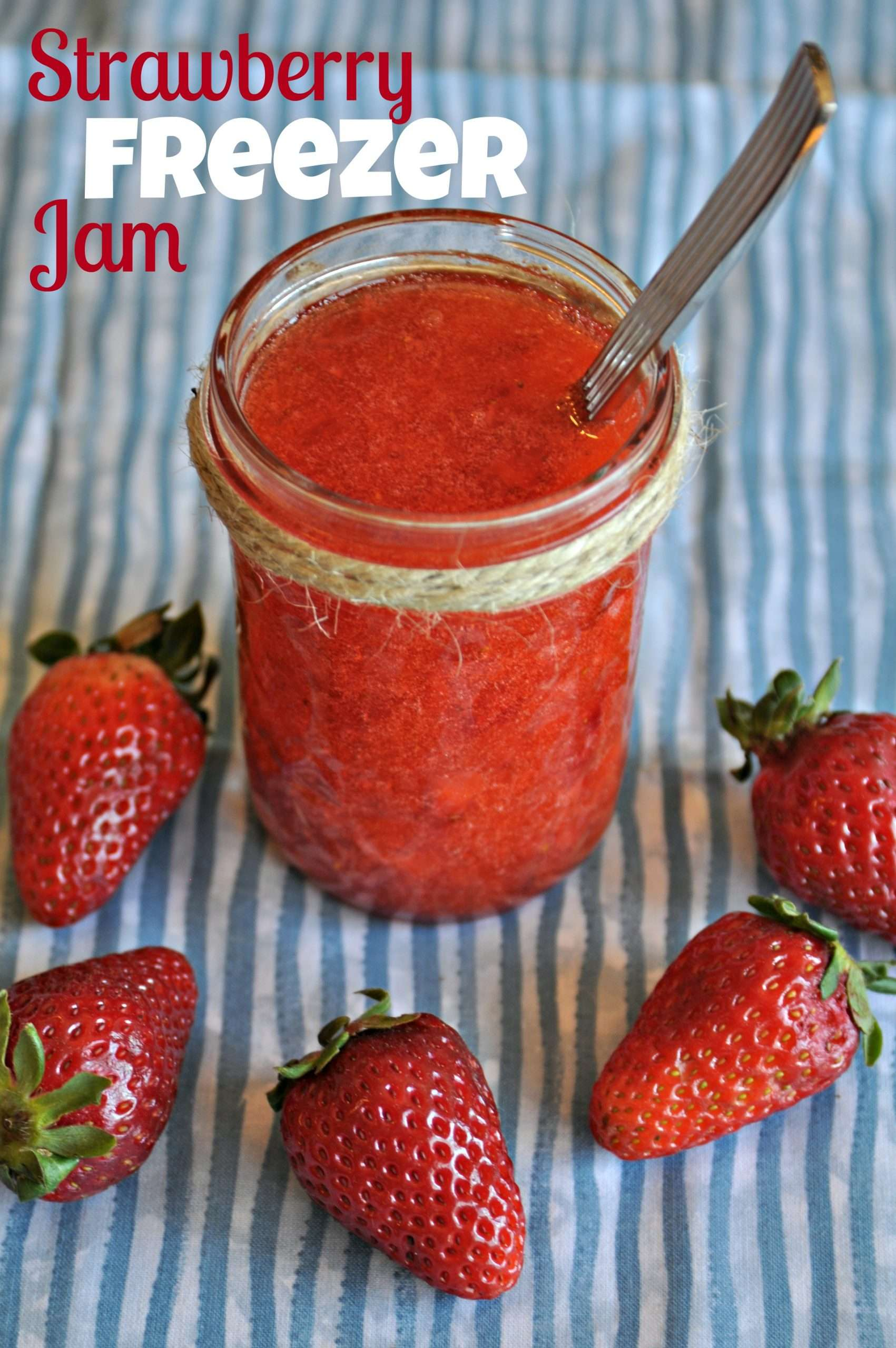 Easy No Cook Strawberry Freezer Jam