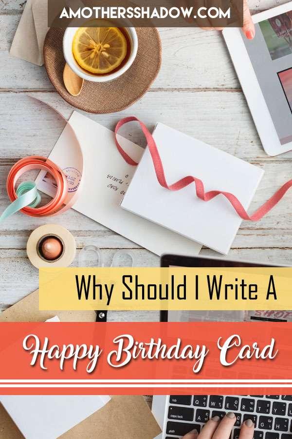 Why Should I Write A Happy Birthday Card?
