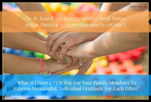 A fun activity for families to express gratitude and also for each other