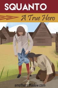 story of Squanto's life and how he helped the pilgrims